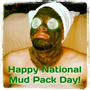 National Mud Pack Day
